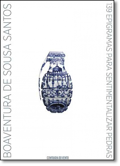 139 Epigramas Para Sentimentalizar Pedras, livro de Boaventura de Sousa Santos