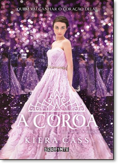 Coroa, A - Vol.5 - Série A Seleção, livro de Kiera Cass