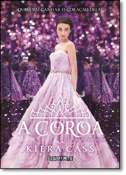 Coroa, A - Vol.5 - Série A Seleção - Capa Dura, livro de Kiera Cass