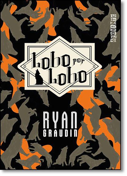 Lobo por Lobo, livro de Ryan Graudin