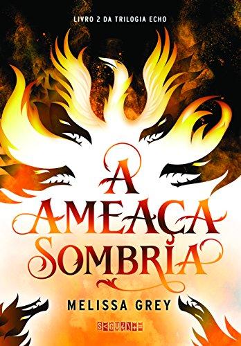 A Ameaça Sombria. Echo #2, livro de Melissa Grey