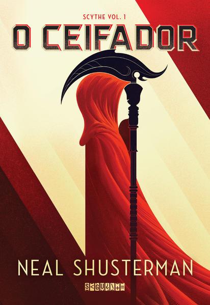 Ceifador, O: Scythe - Vol.1, livro de Neal Shusterman