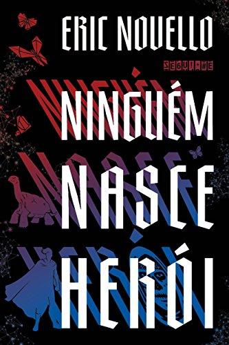 Ninguém Nasce Herói, livro de Eric Novello