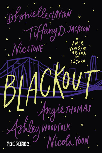 Blackout. O amor também brilha no escuro, livro de Dhonielle Clayton, Tiffany D. Jackson, Nic Stone, Angie Thomas, Ashley Woodfolk, Nicola Yoon