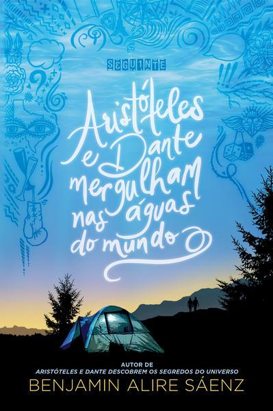 Aristóteles e Dante mergulham nas águas do mundo, livro de Benjamin Alire Sáenz