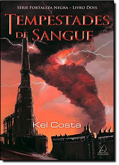 Fortaleza Negra: Tempestades de Sangue - Vol.2, livro de Kel Costa