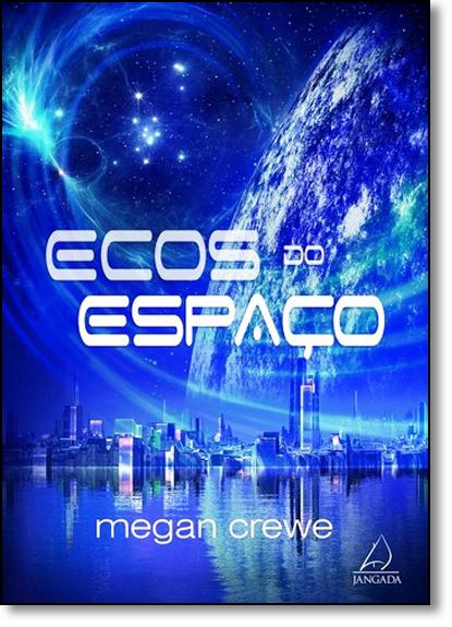 Ecos do Espaço, livro de Megan Crewe