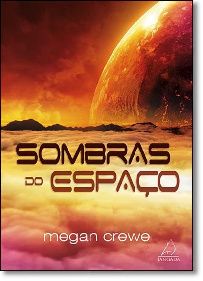 Sombras do Espaço - Vol.2 - Coleção Ecos do Espaço, livro de Megan Crewe