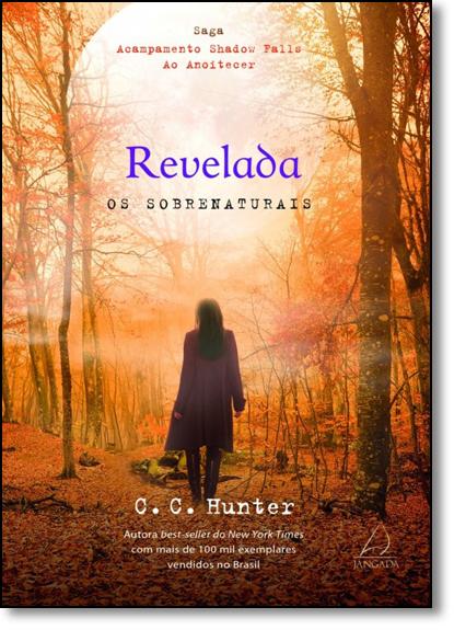 Revelada: Os Sobrenaturais, livro de C. C. Hunter