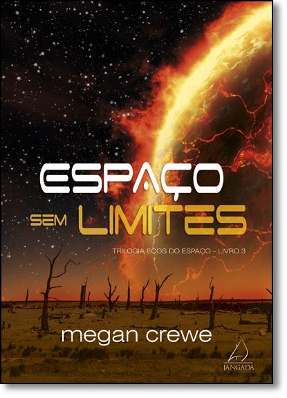 Espaço Sem Limites - Vol.3 - Coleção Ecos do Espaço, livro de Megan Crewe