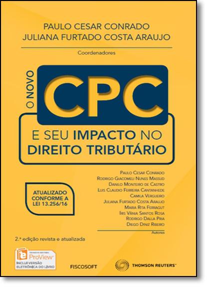 Novo Cpc e Seu Impacto no Direito Tributário, O, livro de Paulo César Conrado