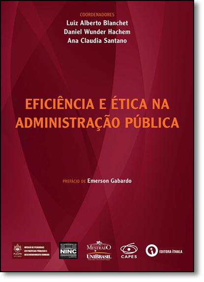 Eficiência e Ética na Administração Pública, livro de Luiz Alberto Blanchet