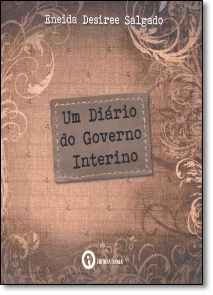 Diário do Governo Interino, Um, livro de Eneida Desiree Salgado