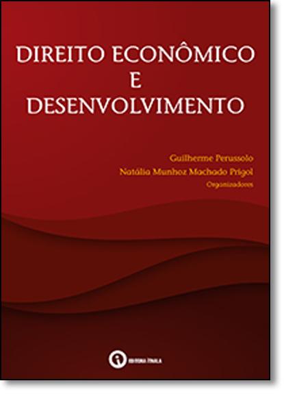 Direito Econômico e Desenvolvimento, livro de Guilherme Perussolo