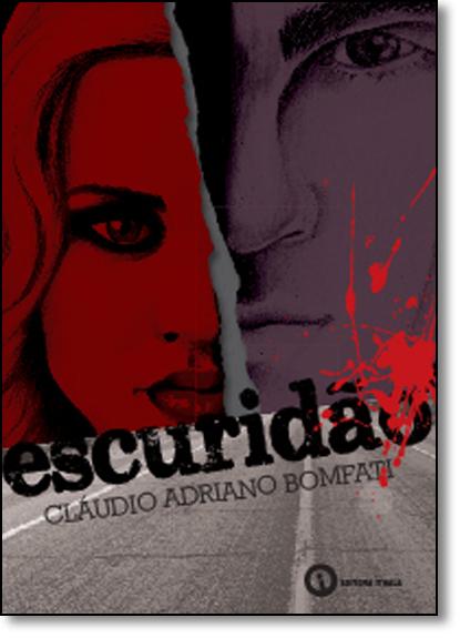 Escuridão, livro de Cláudio Adriano Bomfati