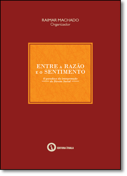 Entre a Razão e o Sentimento, livro de Raimar Machado
