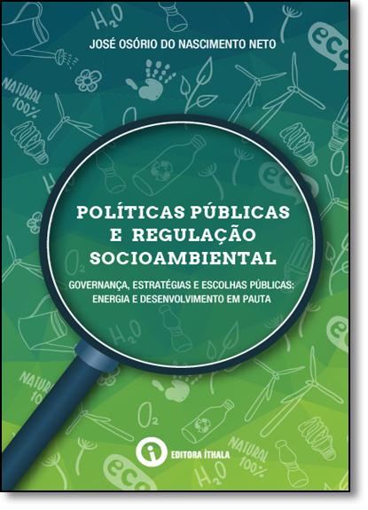 Politicas Publicas e Regulação Socioambiental, livro de José Osório do Nascimento Neto