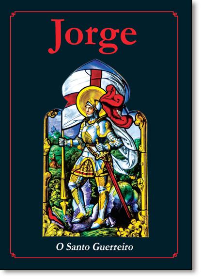Jorge: O Santo Guerreiro, livro de Vários Autores