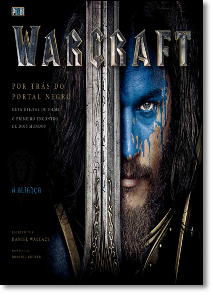 Warcraft: Por Trás do Portal Negro - Guia Oficial do Filme, livro de Daniel Wallace