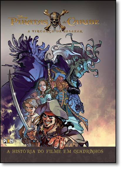 Piratas do Caribe: A Vingança de Salazar - A História Do Filme Em Quadrinhos, livro de Disney