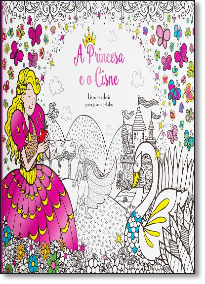 Princesa e o Cisne, A - Livro de Colorir Para Jovens Artistas, livro de Vale das Letras