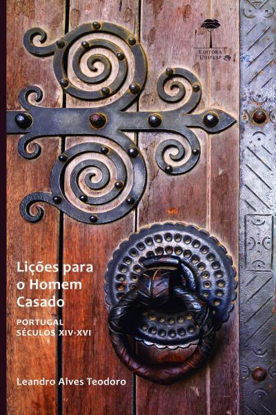 Lições para o homem casado - Portugal - séculos XIV-XVI, livro de Leandro Alves Teodoro
