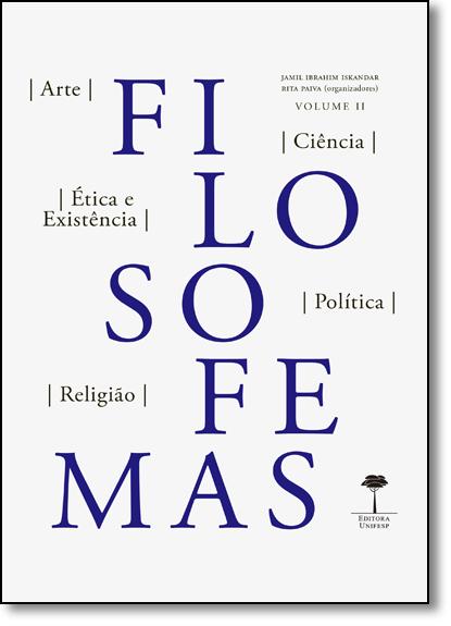 Filosofemas: Arte, Ciência, Ética - Existência, Política, Religião - Vol.2, livro de Jamil Ibrahim Iskandar