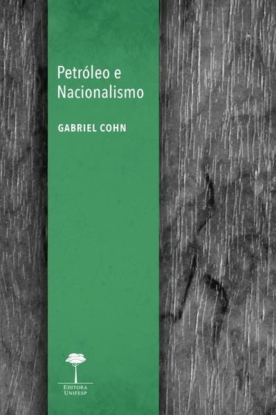 Petróleo e nacionalismo, livro de Gabriel Cohn