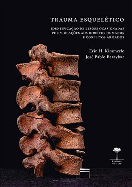 Trauma esquelético, livro de Erin H. Kimmerle, José Pablo Baraybar