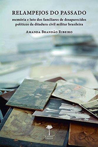 Relampejos do passado: memória e luto dos familiares de desaparecidos políticos da ditadura civil militar brasileira, livro de Amanda Brandão Ribeiro