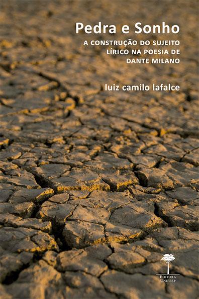 Pedra e sonho : a construção do sujeito lírico na poesia de Dante Milano, livro de Luiz Camilo Lafalce