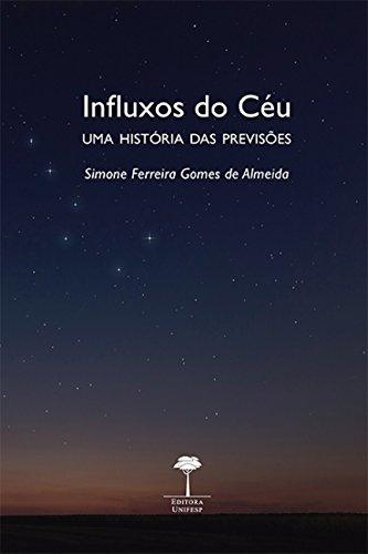 Influxos do Céu: uma História das Previsões, livro de Simone Ferreira Gomes de Almeida