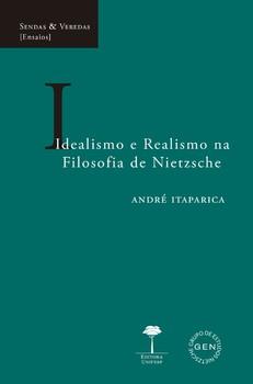 Idealismo e realismo na filosofia de Nietzsche, livro de André Itaparica