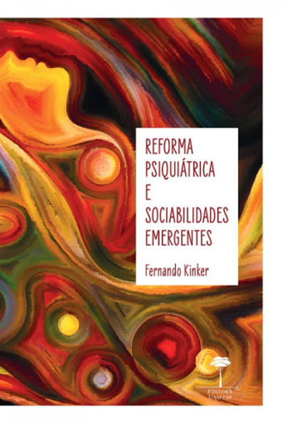 Reforma psiquiátrica e sociabilidade emergentes, livro de Francisco Santos Santos