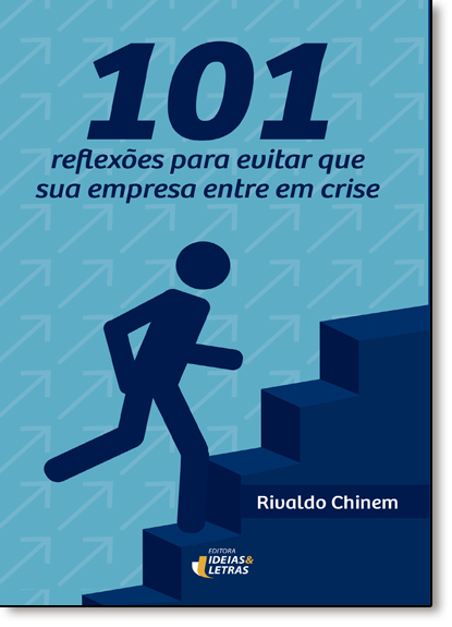 101 Reflexões Para Evitar Que Sua Empresa Entre em Crise, livro de Rivaldo Chinem