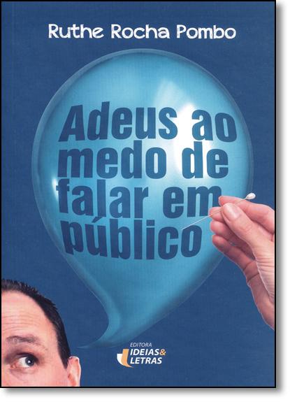 Adeus ao Medo de Falar em Público, livro de Ruthe Rocha Pombo