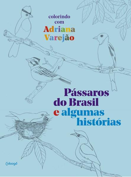 Pássaros do Brasil e algumas histórias. Colorindo com Adriana Varejão, livro de Adriana Varejão