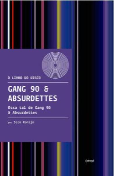 Gang 90 & Absurdettes - Essa tal de Gang 90 & Absurdettes, livro de Jorn Konijn