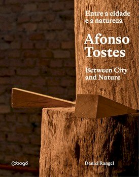 Afonso Tostes: entre a cidade e a natureza, livro de Daniel Rangel