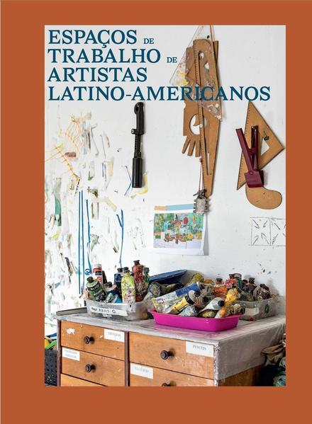 Espaços de trabalho de artistas latino-americanos, livro de
