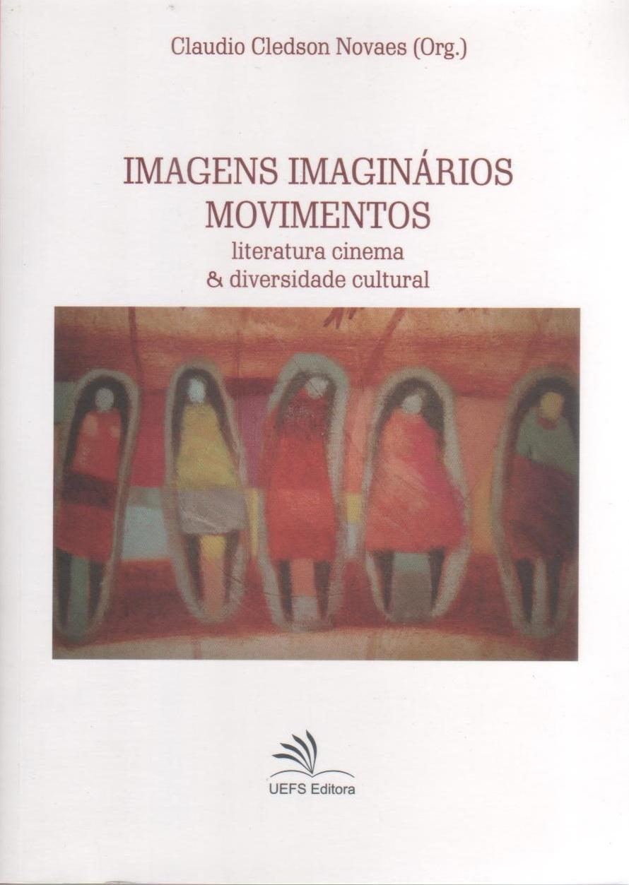 Imagens imaginários movimentos - Literatura cinema e diversidade cultural, livro de Claudio Cledson Novaes (org.)