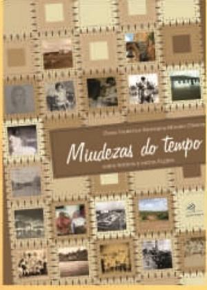 Miudezas do tempo: sobre história e outras ficções, livro de Clóvis Frederico Ramaiana Moraes Oliveira
