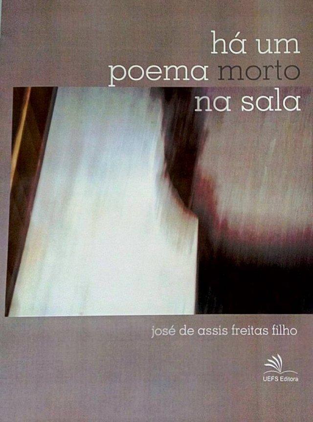 Há um poema morto na sala, livro de José de Assis Freitas Filho