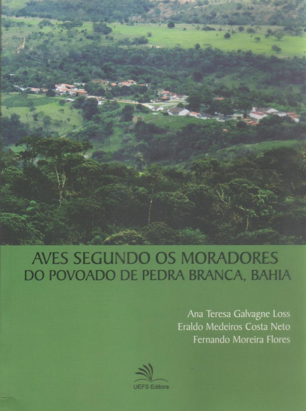 Aves segundo os moradores do povoado de Pedra Branca, Bahia, livro de Ana Teresa Galvagne Loss, Eraldo Medeiros Costa Neto, Fernando Moreira Flores