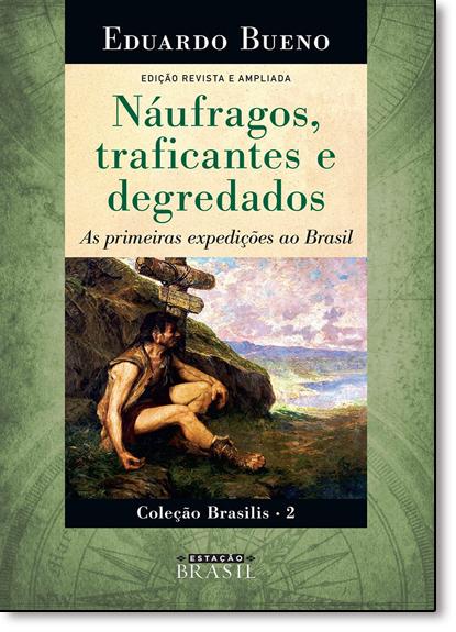 Náufragos, Traficantes e Degredados - Vol.2 - Coleção Brasilis, livro de Eduardo Bueno