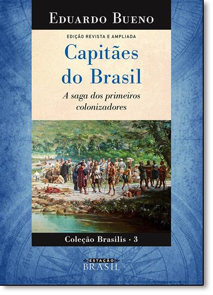 Capitães do Brasil - Vol.3 - Coleção Terra Brasilis, livro de Eduardo Bueno