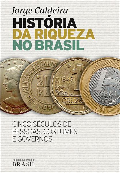 História da Riqueza no Brasil, livro de Caldeira Jorge