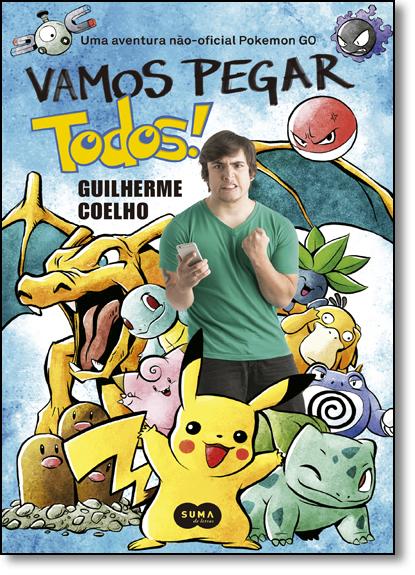 Vamos Pegar Todos!, livro de Guilherme Coelho Arcanjo