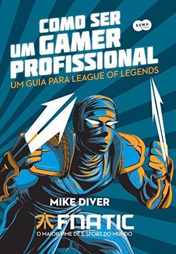 Como ser um gamer profissional, livro de Mike Diver