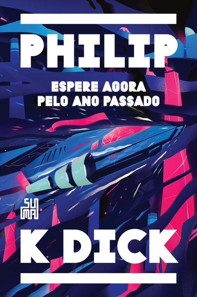 Espere agora pelo ano passado, livro de Philip K. Dick